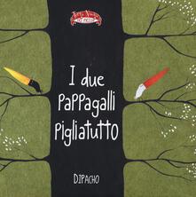 I due pappagalli pigliatutto - Dipacho - copertina