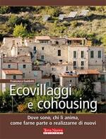 Ecovillaggi e cohousing. Dove sono, chi li anima, come farne parte o realizzarne di nuovi