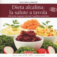 Capturtokyoedition.it Dieta alcalina: la salute a tavola. 100 ricette vegan per ritrovare l'equilibrio acido-base Image