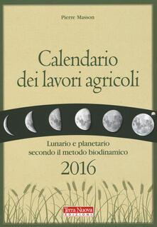 Calendario dei lavori agricoli 2016. Lunario e planetario secondo il metodo biodinamico.pdf