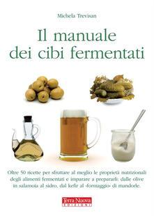 Manuale dei cibi fermentati - Michela Trevisan - ebook