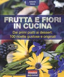 Grandtoureventi.it Frutta e fiori in cucina. dai primi piatti ai dessert: 100 ricette gustose e originali Image