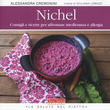 Nichel. Consigli e ricette per affrontare intolleranza e allergia - Alessandra Cremonini,Giuliana Lomazzi - copertina