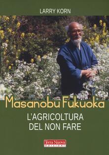 Amatigota.it Masanobu Fukuoka: l'agricoltura del non fare Image
