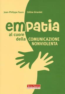 Empatia. Al cuore della comunicazione non violenta
