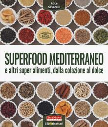 Criticalwinenotav.it Superfood mediterraneo e altri super alimenti, dalla colazione al dolce Image