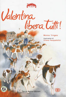 Voluntariadobaleares2014.es Valentina libera tutti. Ediz. a colori Image