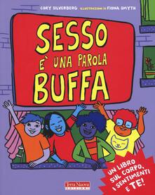 Voluntariadobaleares2014.es Sesso è una parola buffa. Un libro sul corpo, i sentimenti e te! Ediz. a colori Image