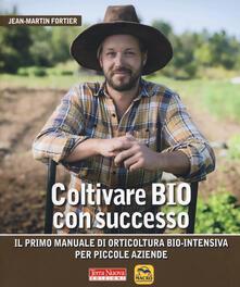 Daddyswing.es Coltivare bio con successo. Il primo manuale di orticultura bio-intensiva per piccole aziende Image