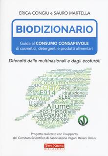 Biodizionario. Guida al consumo consapevole di cosmetici, detergenti e prodotti alimentari - Sauro Martella,Erica Congiu - copertina