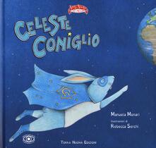Celeste Coniglio. Ediz. a colori - Manuela Monari - copertina