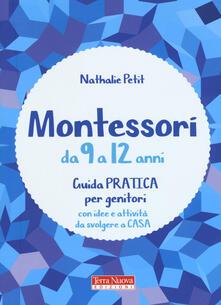 Vitalitart.it Montessori da 9 a 12 anni. Guida pratica per genitori con idee e attività da svolgere a casa Image