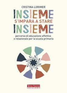 Insieme s'impara a stare insieme - Cristina Lorimer - copertina