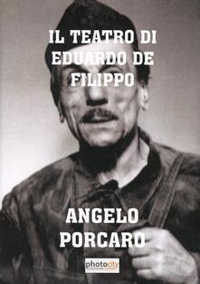 Il teatro di Eduardo De Filippo - Angelo Porcaro - copertina