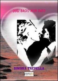 Quel bacio non dato - Simona Trepella - copertina