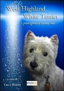 West highland white terrier. I protagonisti siamo noi