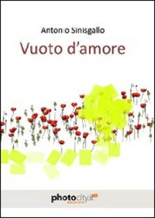 Vuoto d'amore - Antonio Sinisgallo - copertina