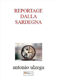 Reportage dalla Sardegna - Antonio Ulzega - copertina