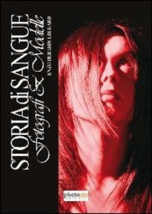 Storia di sangue. Fotografi & modelle - Enzo Berardi - copertina
