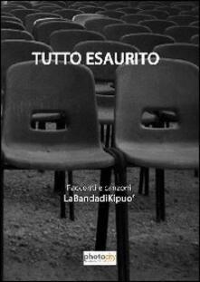 Tutto esaurito. Racconti e canzoni - Carlo Marchetti - copertina