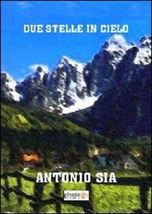 Due stelle in cielo - Antonio Sia - copertina