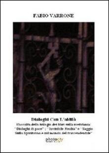Dialoghi con laldilà. Raccolta della trilogia dei libri sulla metafonia....pdf