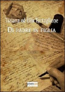Di padre in figlia. Tiziana ed Elio Tartaglione