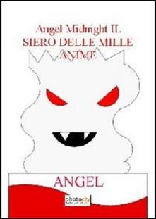 Il siero delle mille anime. Angel midnight - Angel - copertina