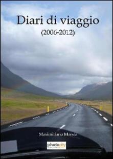 Diari di viaggio 2006-2012 - Maximiliano Morsia - copertina
