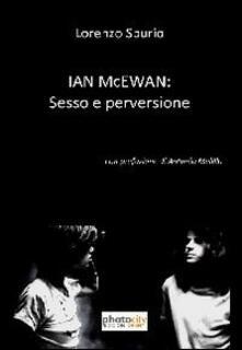 Ian McEwan. Sesso e perversione - Lorenzo Spurio - copertina
