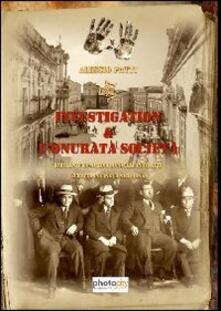 Investigation & l'Onurata Società. Brillante commedia musicale in 3 atti scritta in lingua siciliana - Alessio Patti - copertina