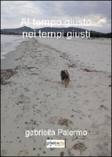 Al tempo giusto nei tempi giusti - Gabriella Palermo - copertina