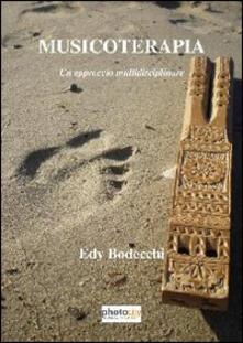 Musicoterapia. Un approccio multidisciplinare - Edy Bodecchi - copertina