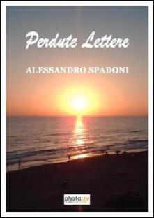 Perdute lettere - Alessandro Spadoni - copertina