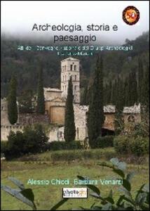 Archeologia, storia e paesaggio. Atti del 1° Convegno nazionale dei gruppi archeologici di Umbria-Marche
