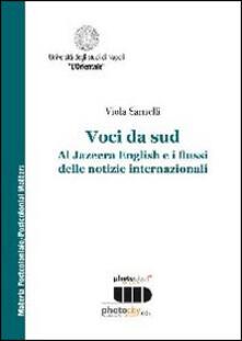 Voci da Sud. Al Jazeera English e i flussi delle notizie internazionali - Viola Sarnelli - copertina