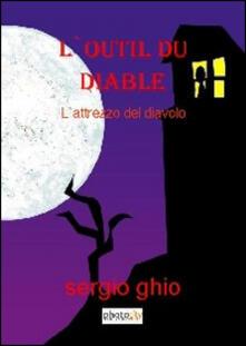 L' outil di diable (L'attrezzo del diavolo) - Sergio Ghio - copertina