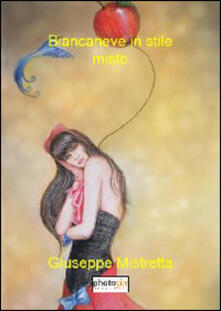 Biancaneve in stile misto - Giuseppe Mistretta - copertina