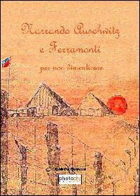 Narrando Auschwitz e Ferramonti per non dimenticare