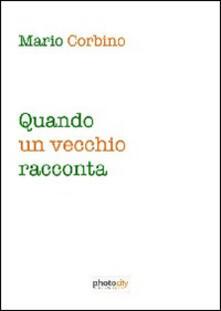 Quando un vecchio racconta - Mario Corbino - copertina
