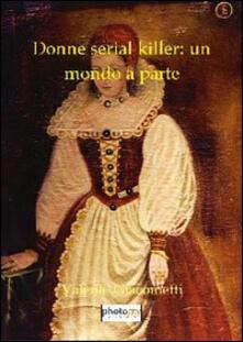 Donne serial killer: un mondo a parte - Valeria Giacometti - copertina