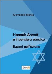 Hanna Arendt e il pensiero ebraico. Esporsi nell'azione
