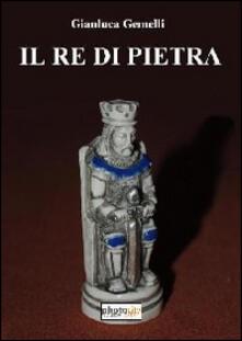 Il re di pietra - Gianluca Gemelli - copertina