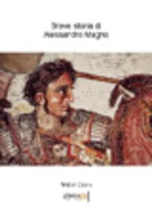 Breve storia di Alessandro Magno - Andrea Colelli - copertina
