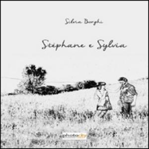 Libro Stephane e Sylvia Silvia Borghi