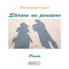 Stirare un pensiero - Francesca Croce - copertina