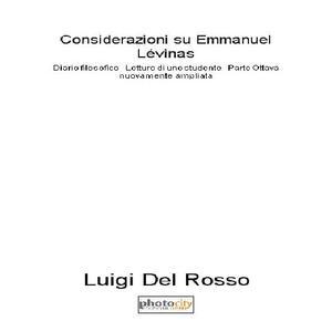 Considerazioni su Emmanuel Lévinas. Diario filosofico. Lettura di uno studente. Vol. 8: 2013-2015.