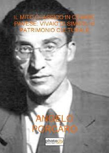 Il mito classico in Cesare Pavese: vivaio di simboli e patrimonio culturale - Angelo Porcaro - copertina