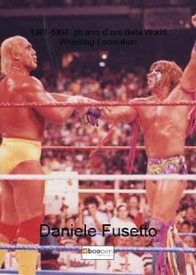 Voluntariadobaleares2014.es 1987-1994: gli anni d'oro della World Wrestling Federation Image
