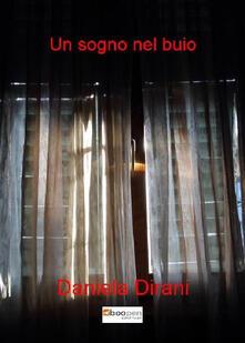 Un sogno nel buio - Daniela Dirani - copertina